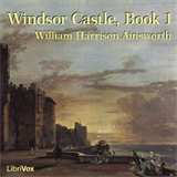 Windsor Castle, Book 1