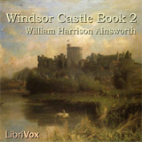 Windsor Castle, Book 2