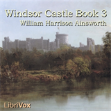 Windsor Castle, Book 3