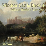 Windsor Castle, Book 4